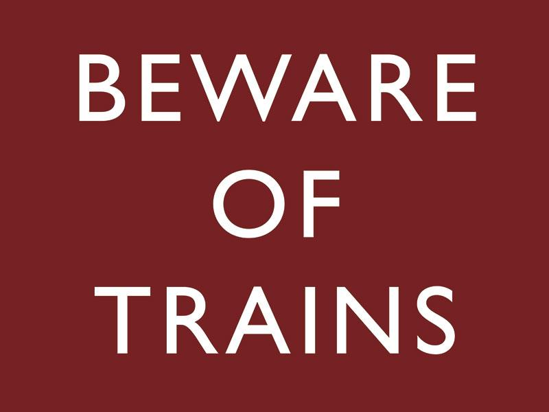 Beware of the Trains Large Metal Sign